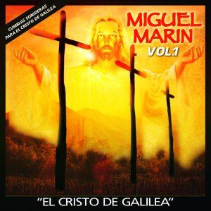 """Miguel Marin """"El Cristo De Galilea"""" Vol.1"""