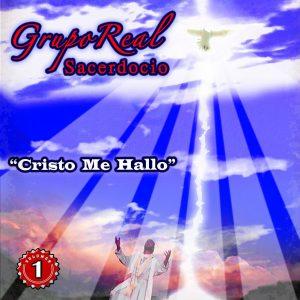 "Grupo Real Sacerdocio ""Cristo Me Hallo"" Vol.1"