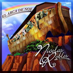 """Nicolas Robles """"El Arca De Noe"""""""