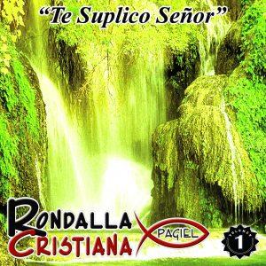 """Rondalla Cristiana Pagiel """"Te Suplico Senor"""" Vol.1"""