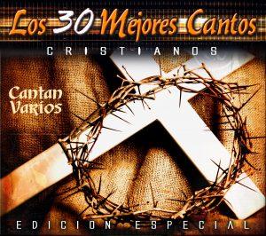 Los 30 Mejores Cantos Cristianos (3 CD's)