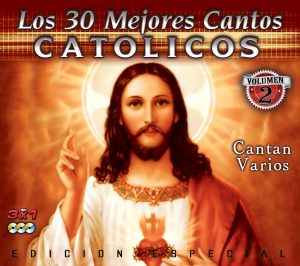 Los 30 Mejores Cantos Catolicos Vol.2