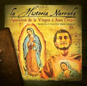 """La Historia Narrada """"Aparicion De La Virgen A Juan Diego"""""""