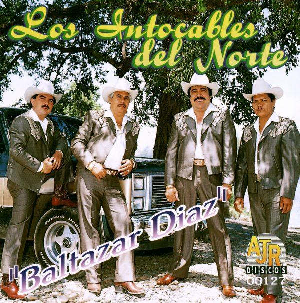 Los Intocables del Norte - Baltazar Diaz-0