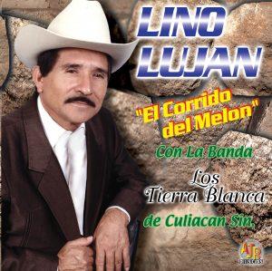 """Lino Lujan """"El Corrido Del Melon""""-0"""