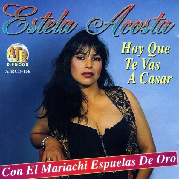 """Estela Acosta """"Hoy Que Te Vas A Casar""""-0"""