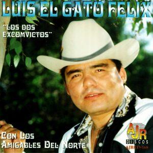 """Luis """"El Gato"""" Felix """"Los Dos Exconvictos""""-0"""