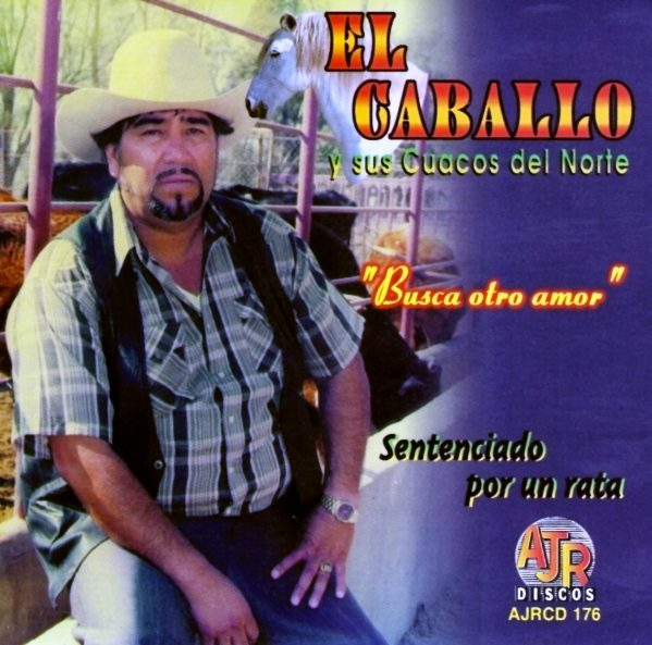 """EL Caballo Y Sus Cuacos Del Norte """"Busca Otro Amor""""-0"""