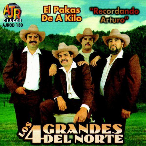 """Los 4 Grandes Del Norte - Recordando Arturo """"El Pakas de A kilo""""-0"""