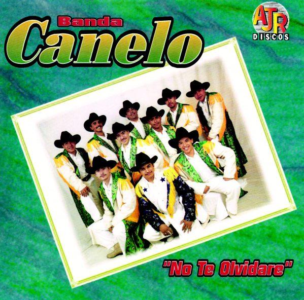 """Banda Canelo """"No Te Olvidare""""-0"""