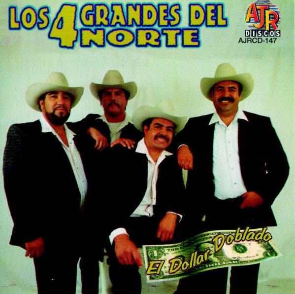 """Los 4 Grandes Del Norte """"El Dollar Doblado""""-0"""