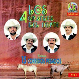 """Los 4 Grandes Del Norte """"15 Corridos Pesados""""-0"""
