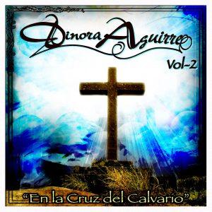 """Dinora Aguirre """"En La Cruz Del Calvario"""" -0"""
