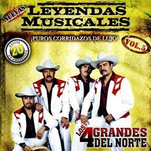 """Los 4 Grandes Del Norte """"Leyendas Musicales Vol.5"""" Puros Corridazos De Lujo -0"""