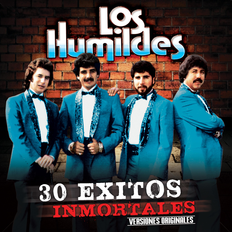 Los Humildes 30 Exitos Inmortales